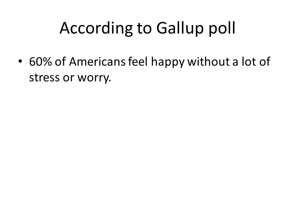 According to Gallup poll