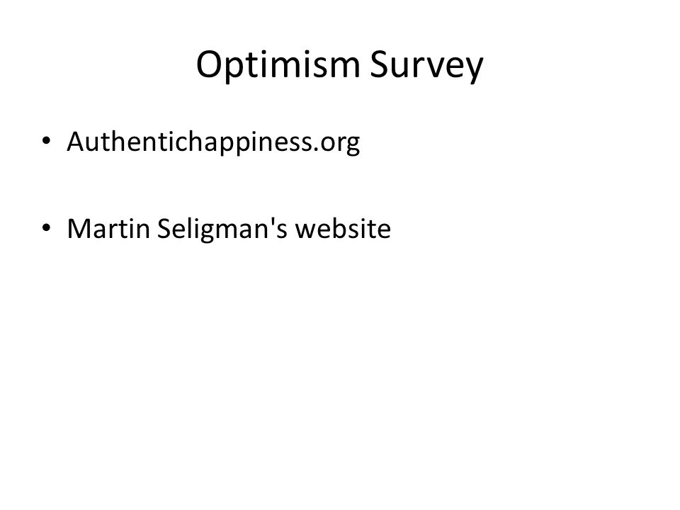 Optimism Survey Authentichappiness.org Martin Seligman s website
