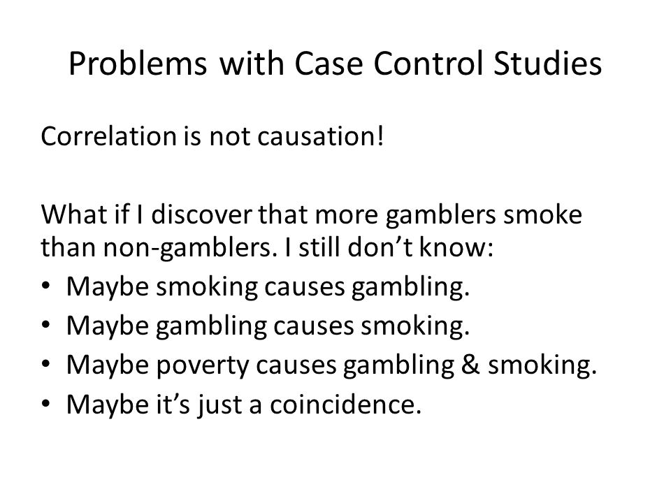 Problems with Case Control Studies
