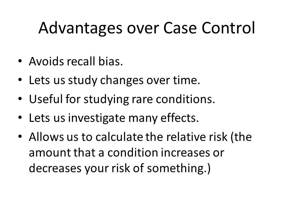 Advantages over Case Control