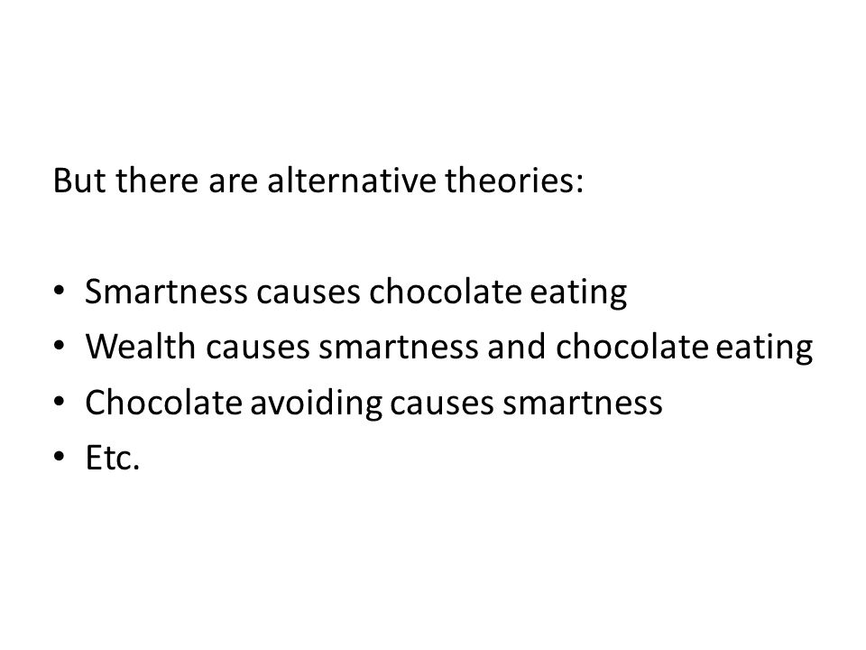 But there are alternative theories: