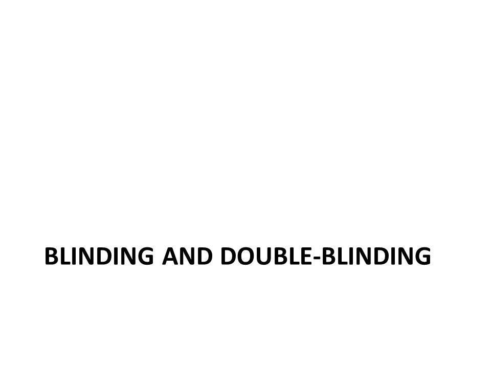 Blinding and double-blinding