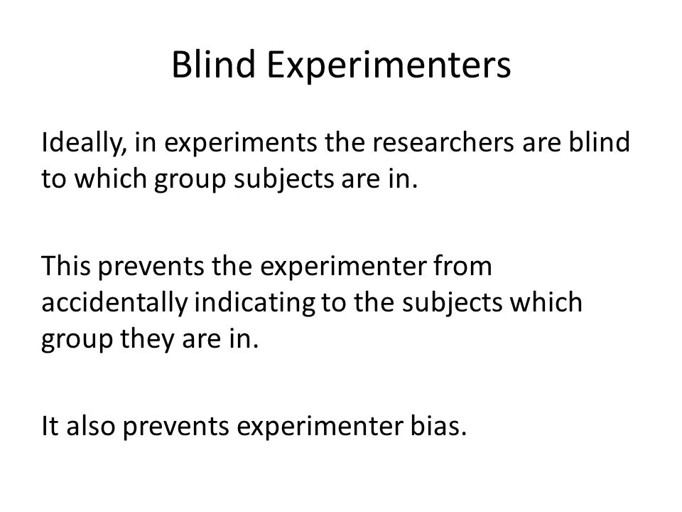 Blind Experimenters