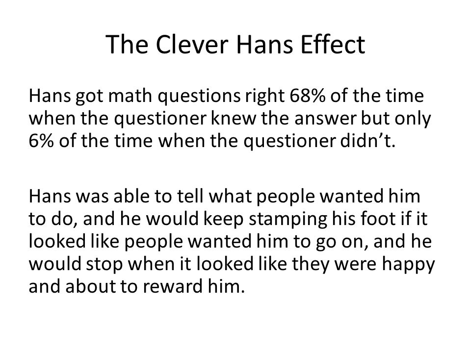 The Clever Hans Effect