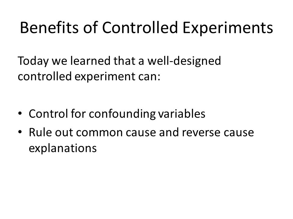 Benefits of Controlled Experiments