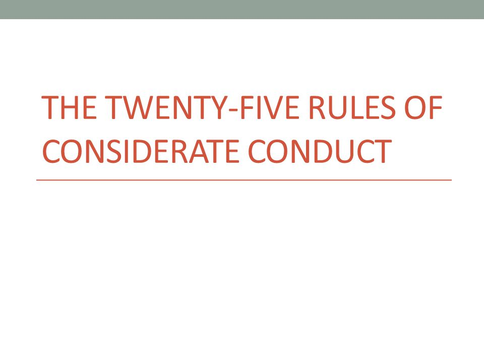 The Twenty-Five Rules of Considerate Conduct