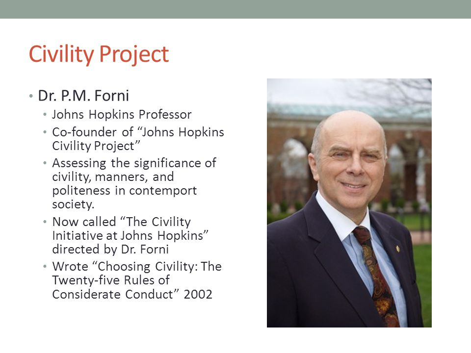 Civility Project Dr. P.M. Forni Johns Hopkins Professor