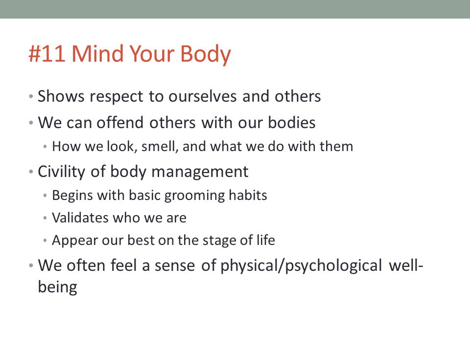 #11 Mind Your Body Shows respect to ourselves and others