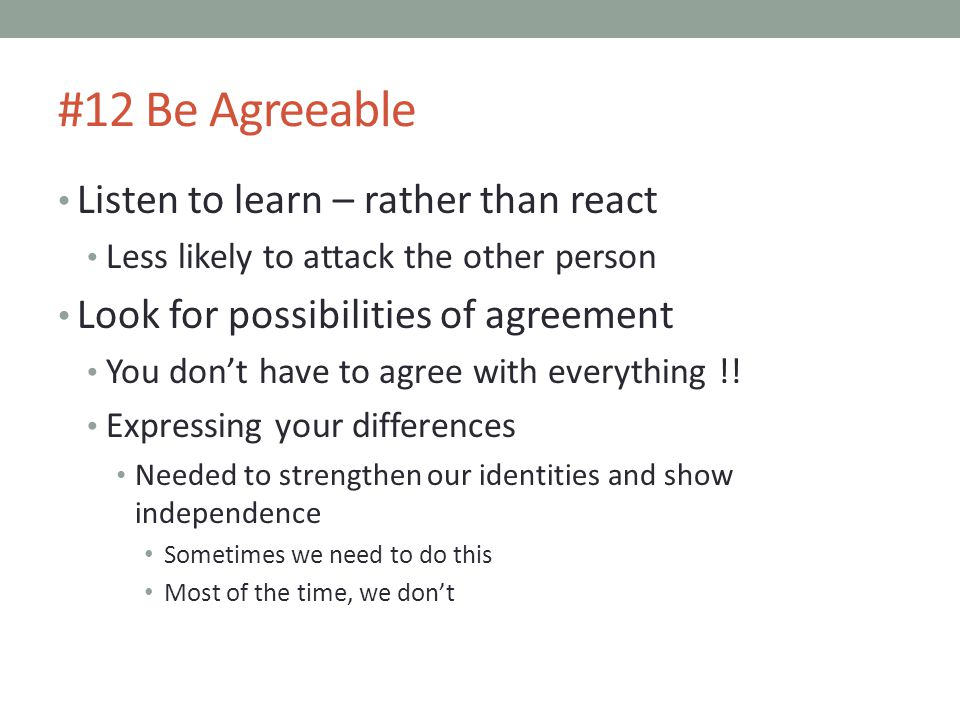 #12 Be Agreeable Listen to learn – rather than react