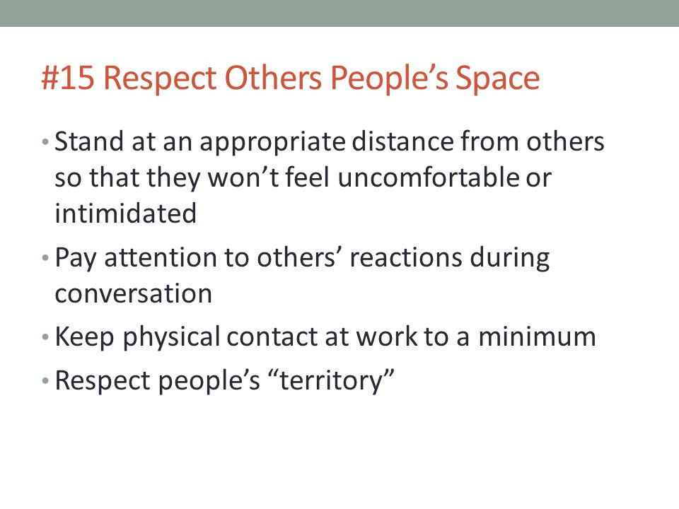 #15 Respect Others People's Space