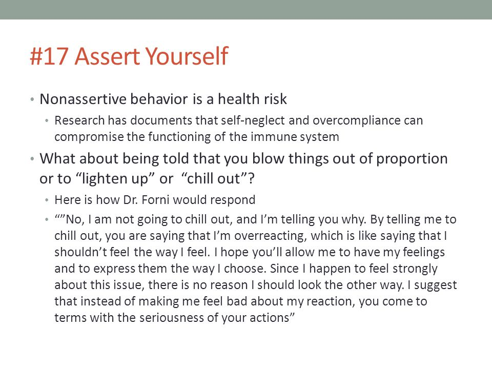 #17 Assert Yourself Nonassertive behavior is a health risk