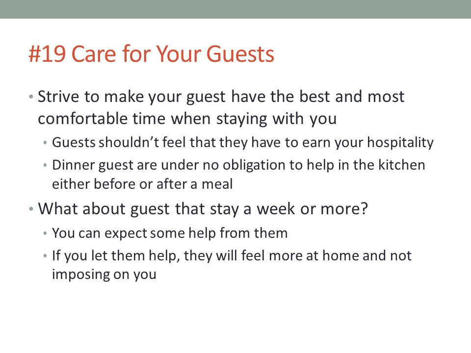 #19 Care for Your Guests Strive to make your guest have the best and most comfortable time when staying with you.