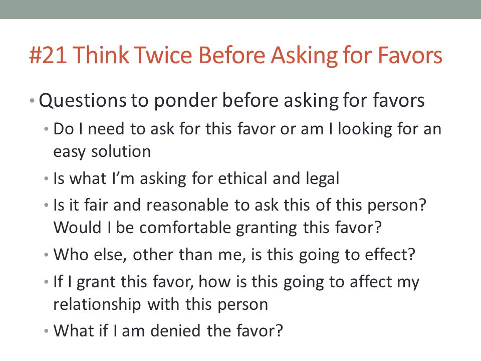 #21 Think Twice Before Asking for Favors