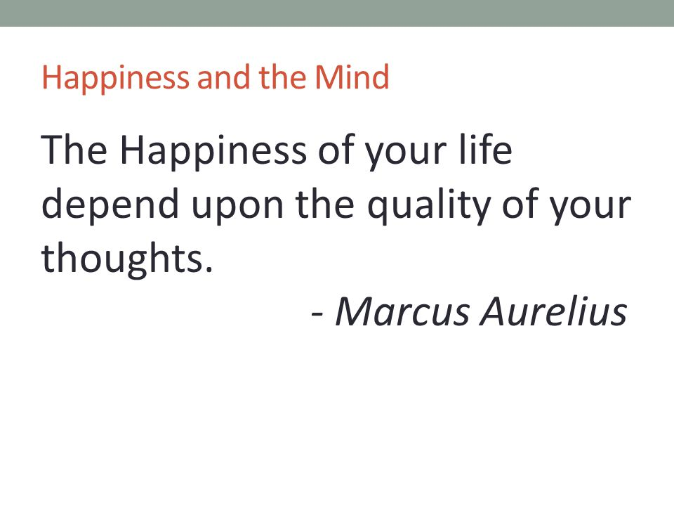 Happiness and the Mind
