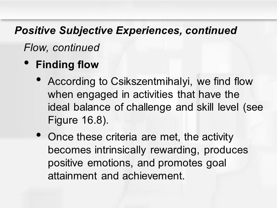 Positive Subjective Experiences, continued
