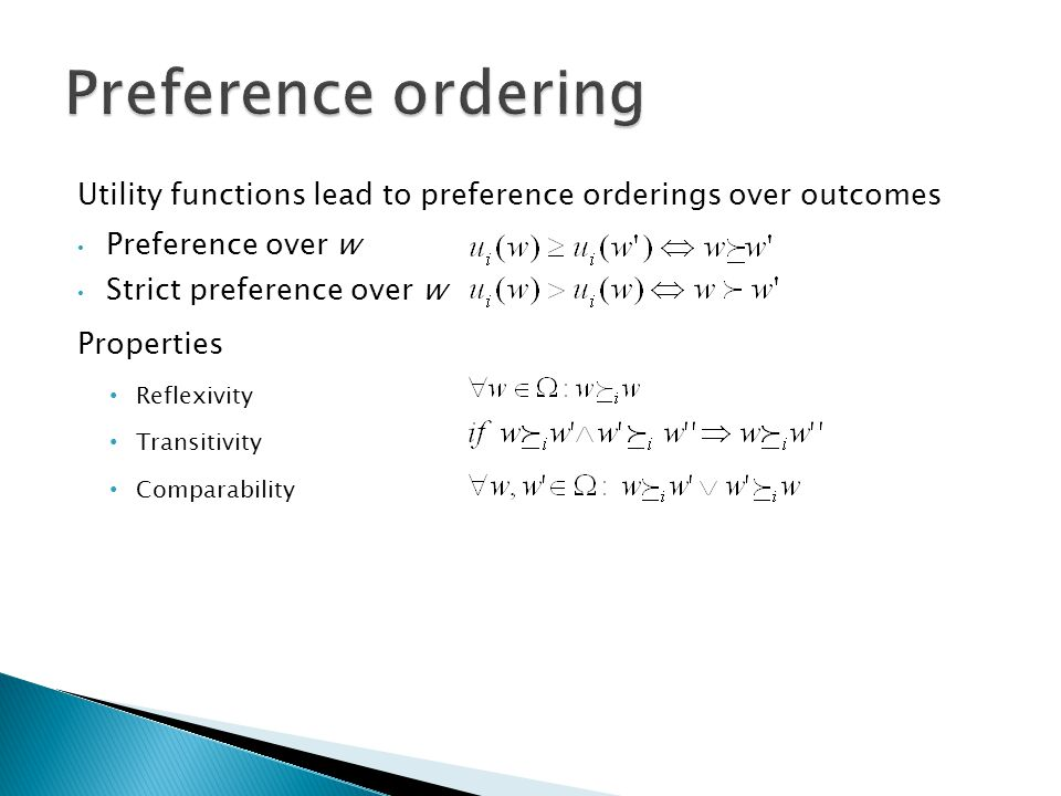 Preference ordering Utility functions lead to preference orderings over outcomes. Preference over w.
