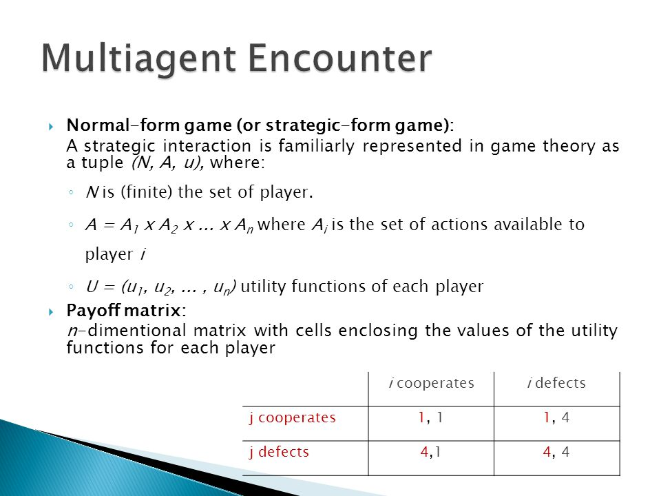 Multiagent Encounter Normal-form game (or strategic-form game):