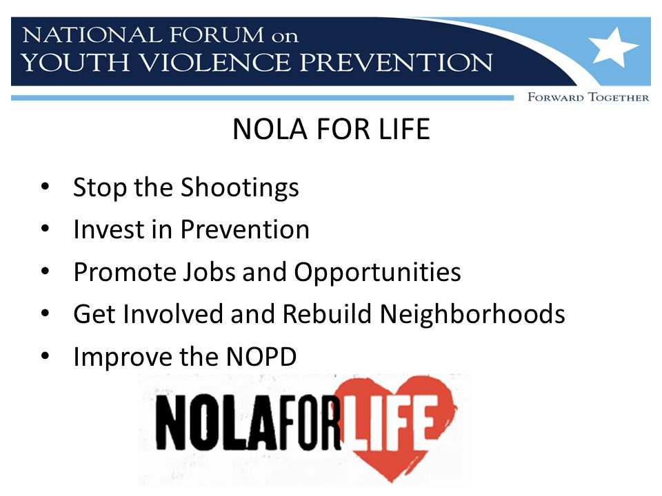 NOLA FOR LIFE Stop the Shootings Invest in Prevention