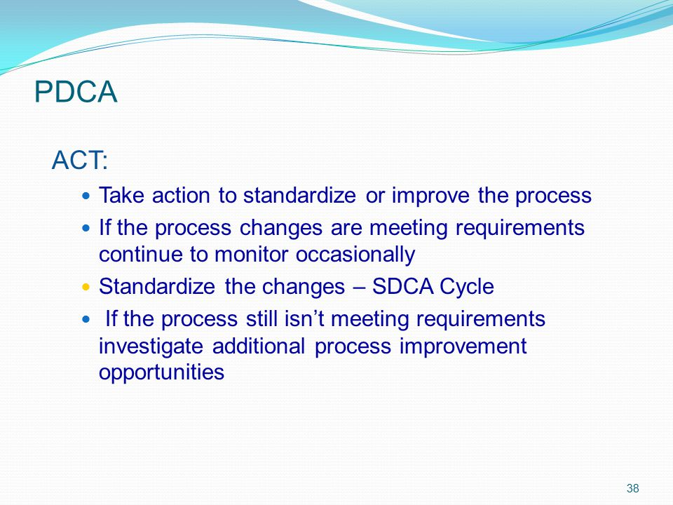 PDCA ACT: Take action to standardize or improve the process
