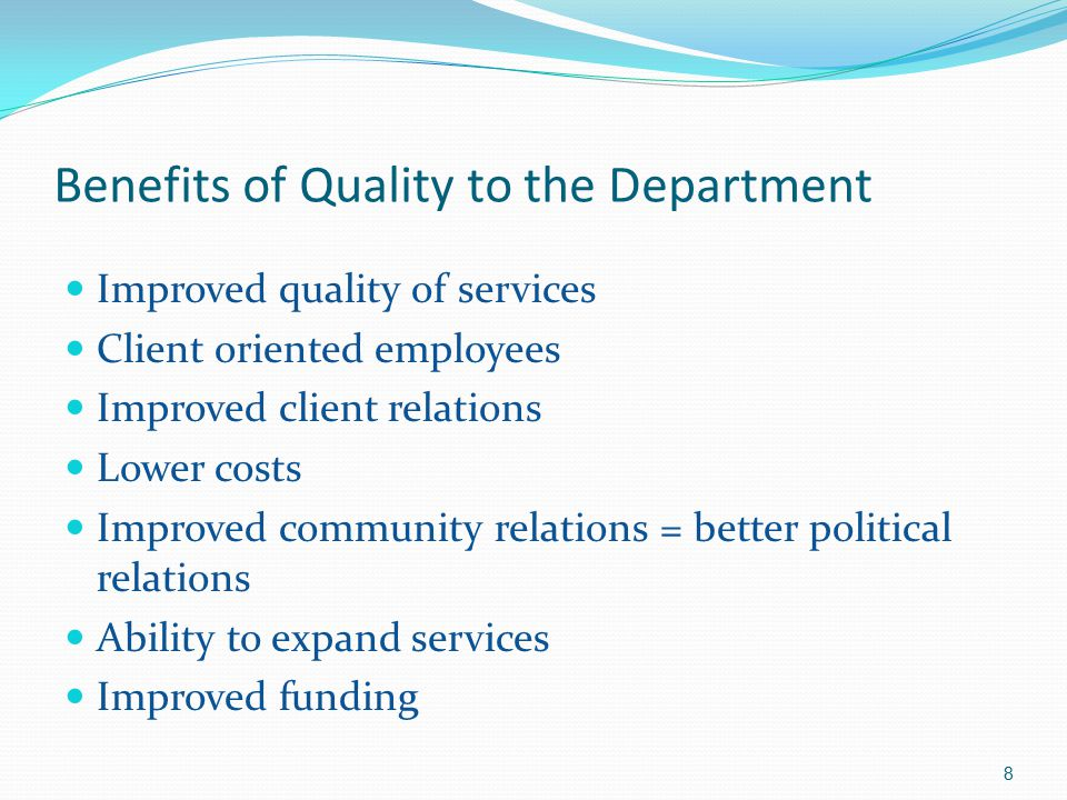 Benefits of Quality to the Department