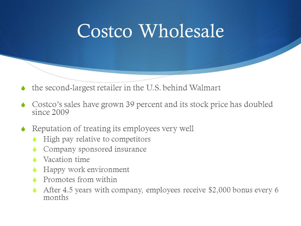 Costco Wholesale the second-largest retailer in the U.S. behind Walmart.