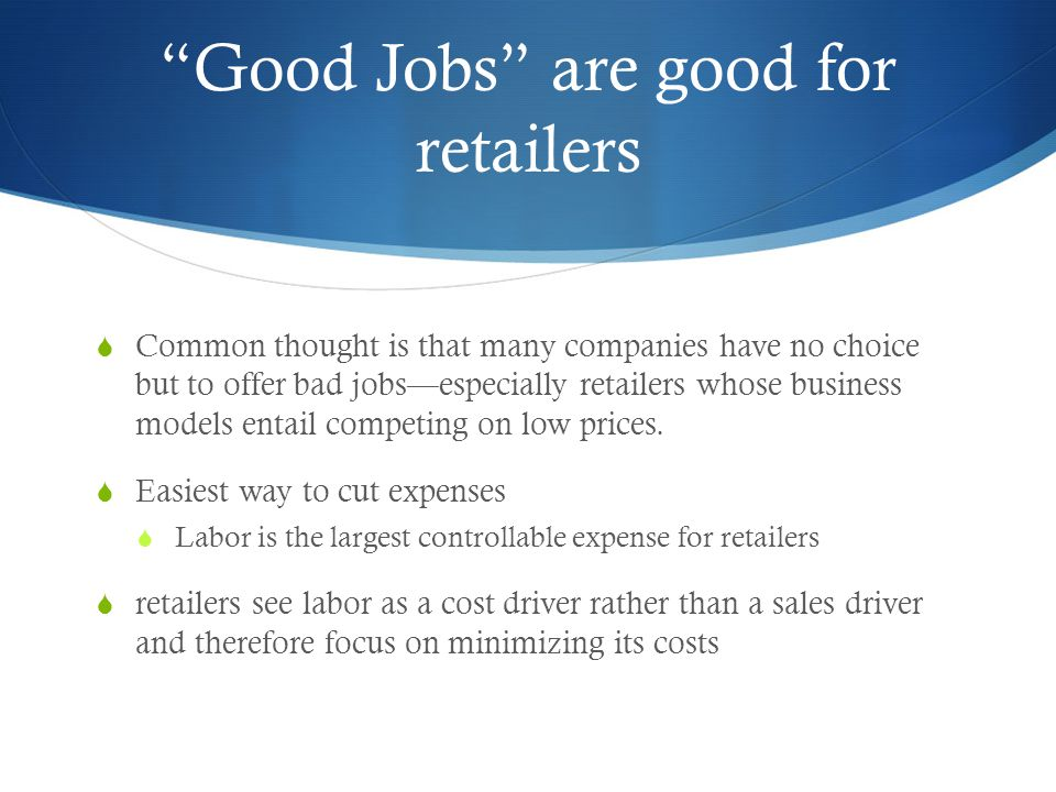 Good Jobs are good for retailers