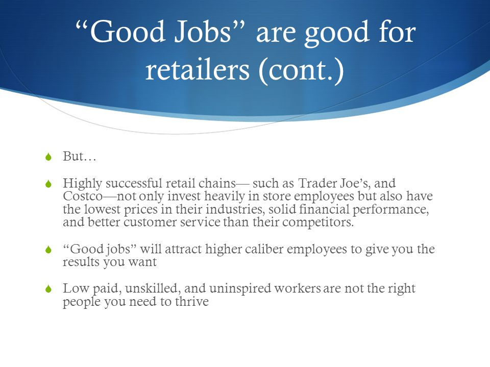 Good Jobs are good for retailers (cont.)