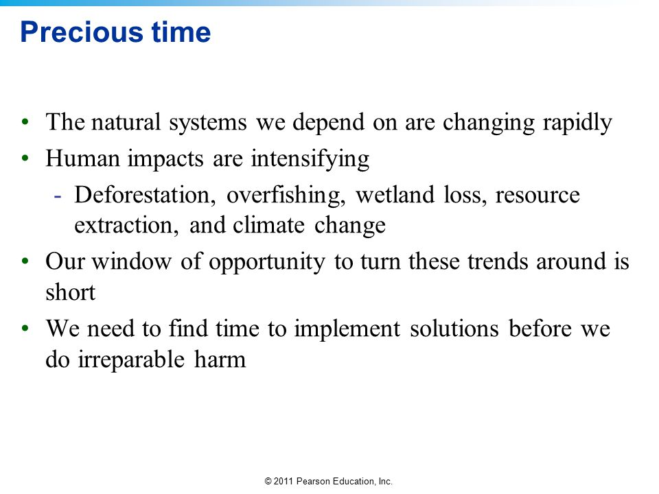 Precious time The natural systems we depend on are changing rapidly