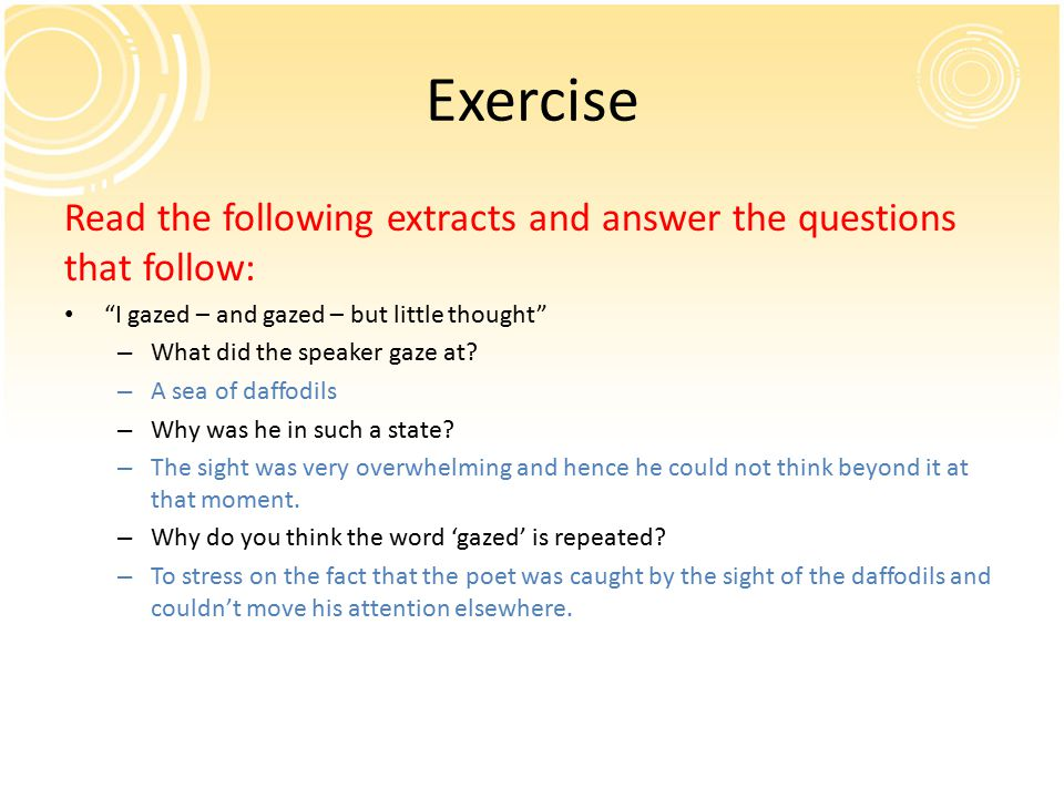 Exercise Read the following extracts and answer the questions that follow: I gazed – and gazed – but little thought