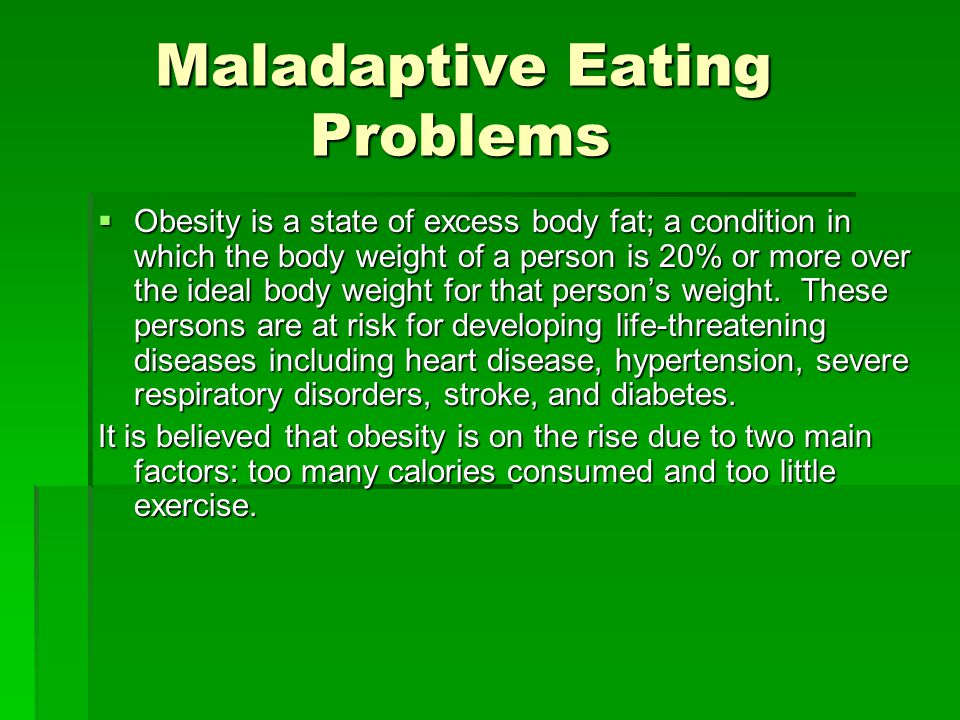 Maladaptive Eating Problems