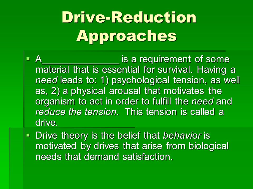 Drive-Reduction Approaches