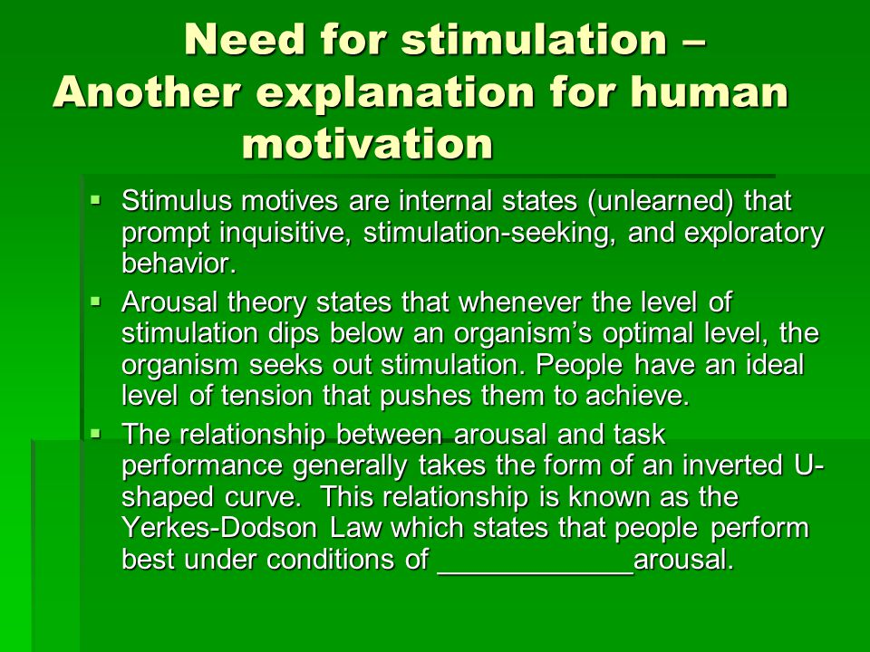 Need for stimulation – Another explanation for human motivation