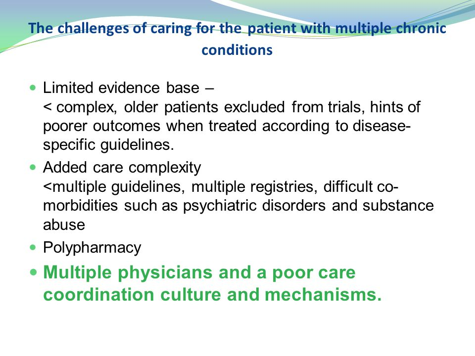 The challenges of caring for the patient with multiple chronic conditions
