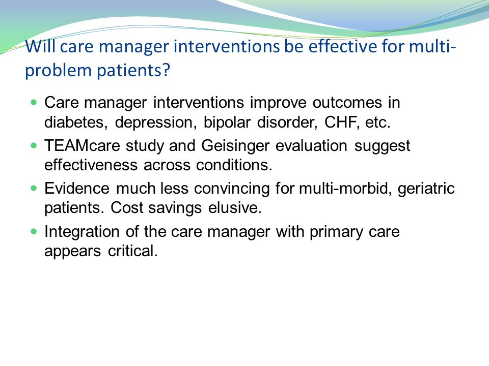 Will care manager interventions be effective for multi-problem patients