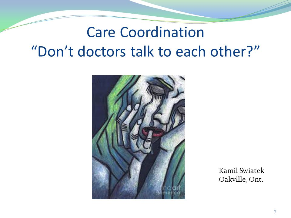 Care Coordination Don't doctors talk to each other