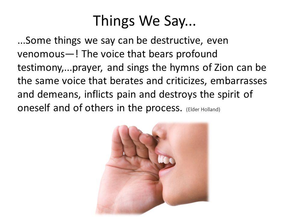 Things We Say...