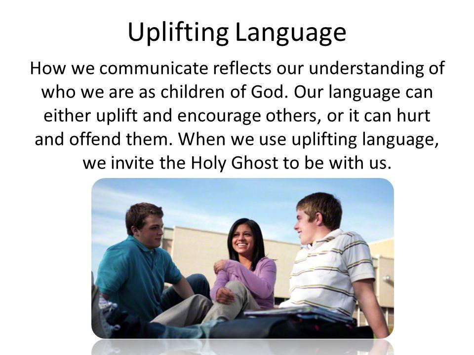 Uplifting Language