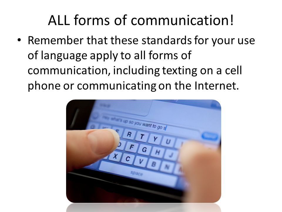 ALL forms of communication!
