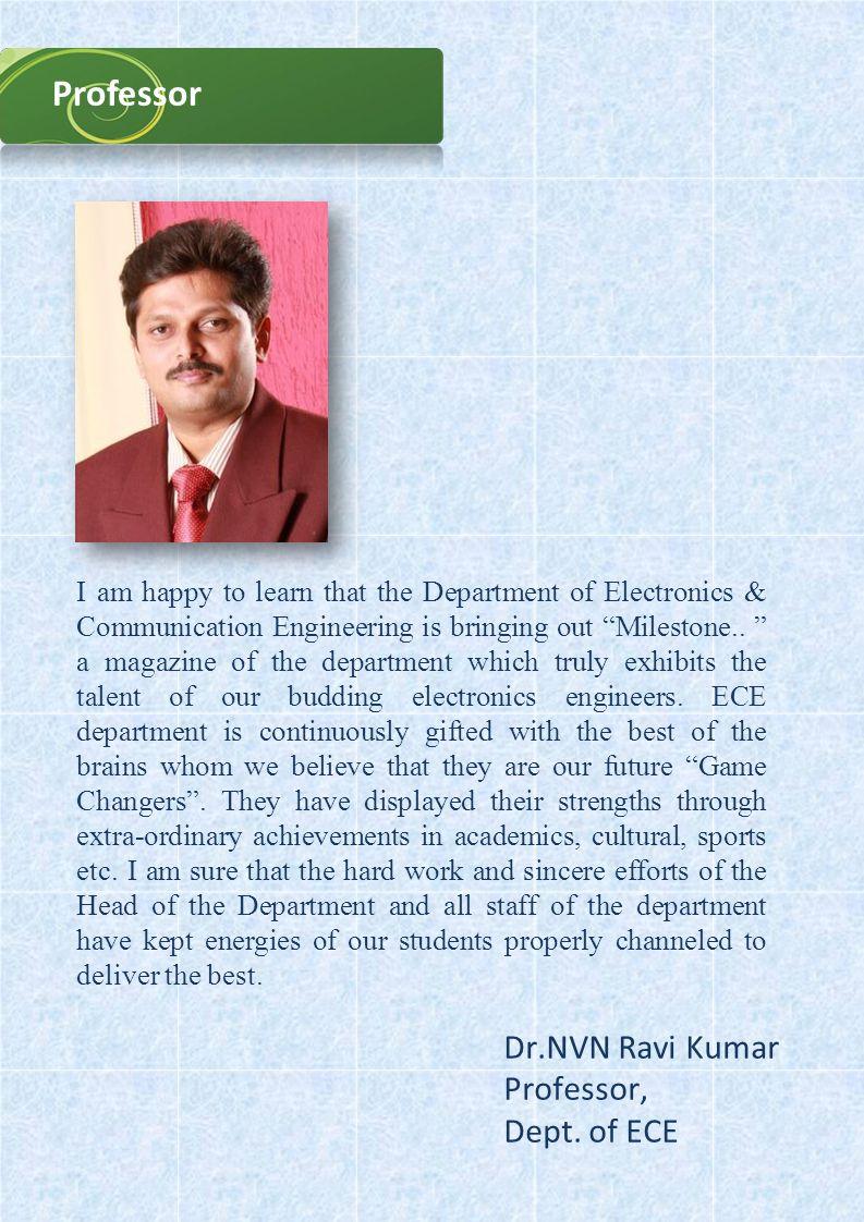 Professor Dr.NVN Ravi Kumar Professor, Dept. of ECE