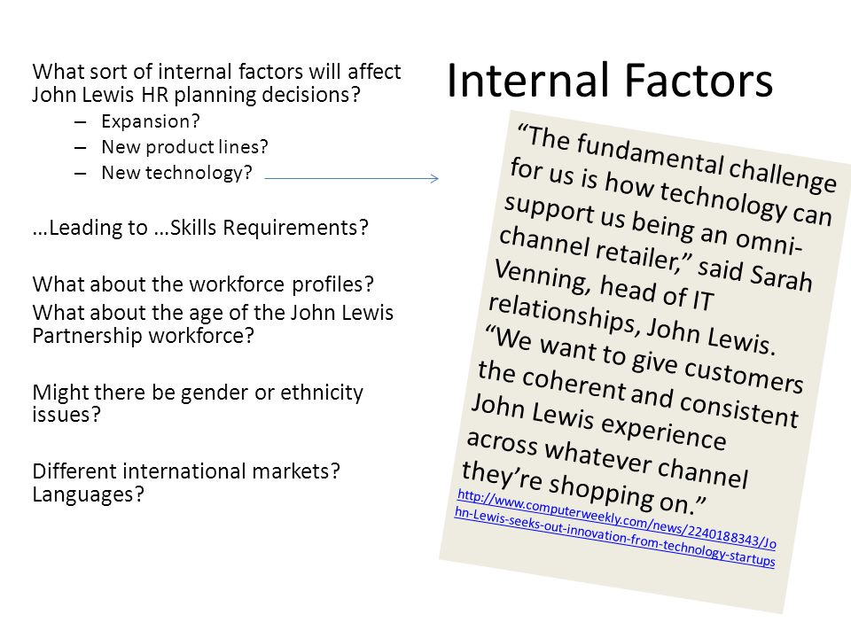 Internal Factors What sort of internal factors will affect John Lewis HR planning decisions Expansion