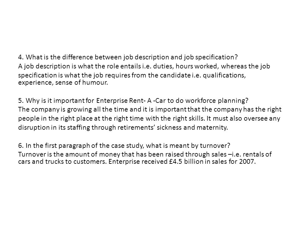 4. What is the difference between job description and job specification.