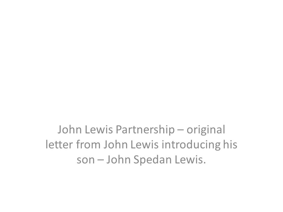 John Lewis Partnership – original letter from John Lewis introducing his son – John Spedan Lewis.