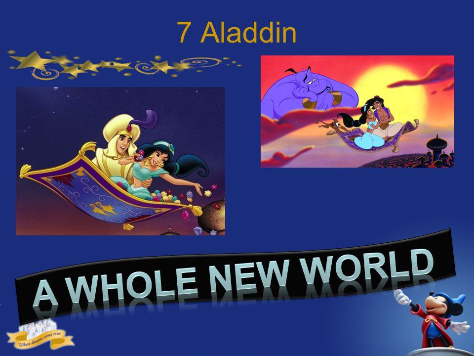 7 Aladdin A whole New world