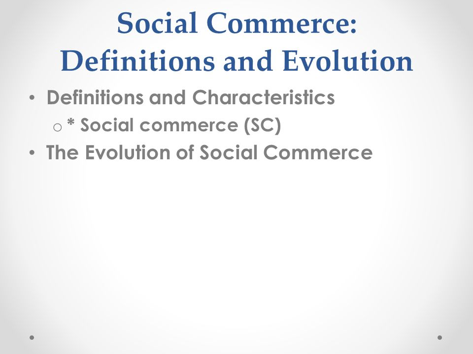 Social Commerce: Definitions and Evolution