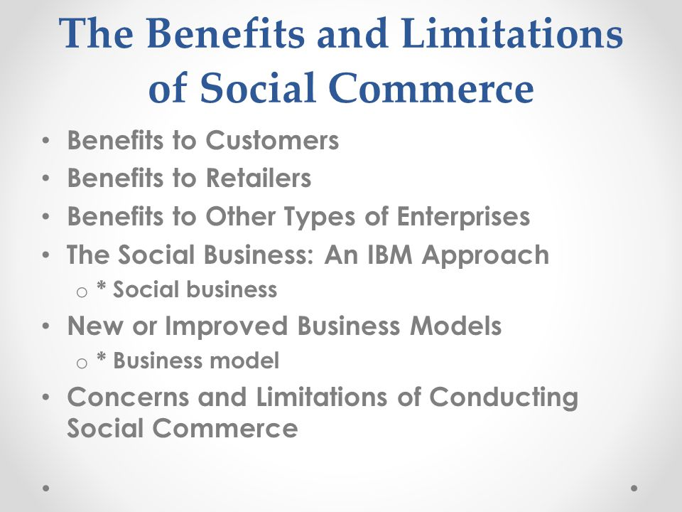 The Benefits and Limitations of Social Commerce
