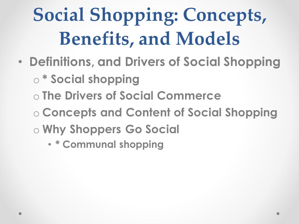Social Shopping: Concepts, Benefits, and Models