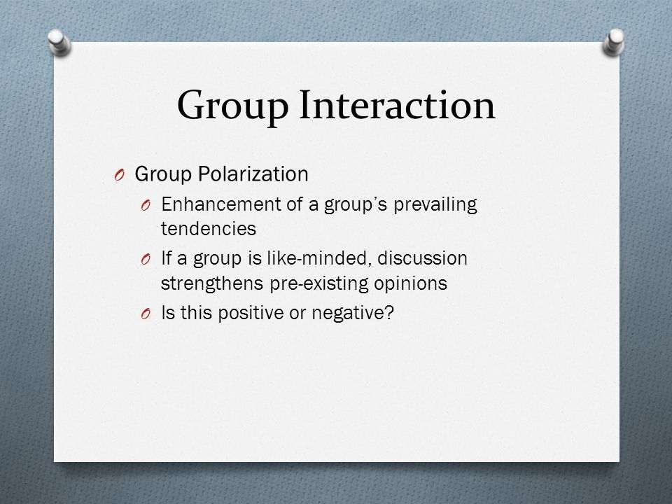Group Interaction Group Polarization