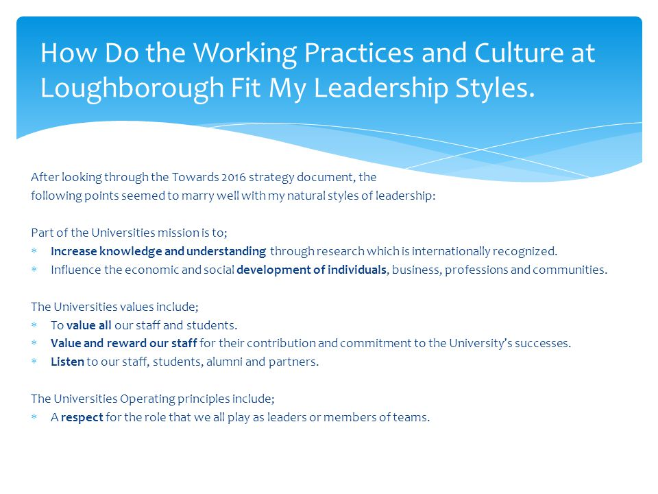 How Do the Working Practices and Culture at Loughborough Fit My Leadership Styles.