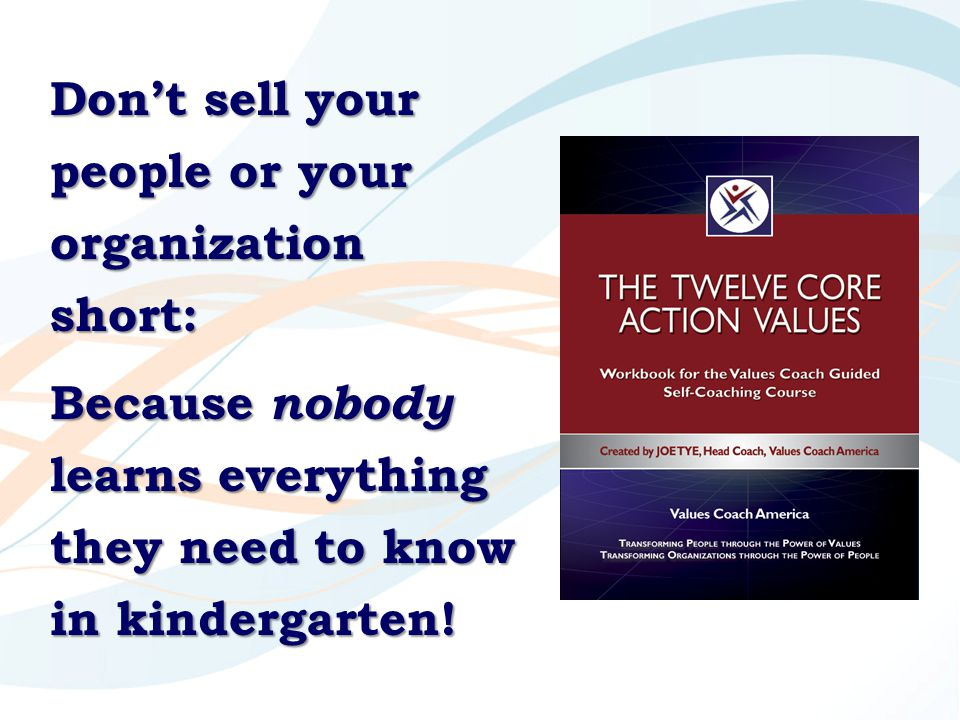Don't sell your people or your organization short: