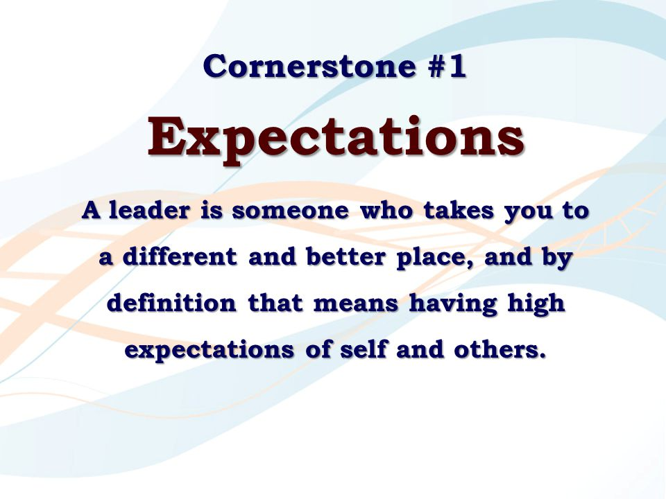 Expectations Cornerstone #1
